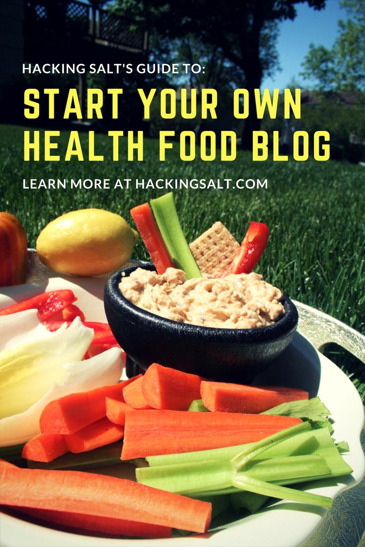 starting your own health food blog hacking salt. Black Bedroom Furniture Sets. Home Design Ideas